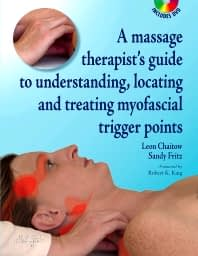 Massage Therapists' Guide to Understanding, Locating, and Treating Myofascial Trigger Points
