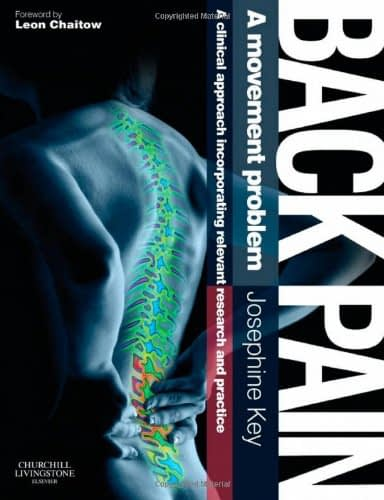 Back Pain – A Movement Problem: A clinical approach incorporating relevant research and practice
